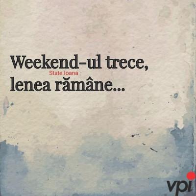 Cand trece weekend-ul