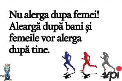 Nu alerga dupa femei!