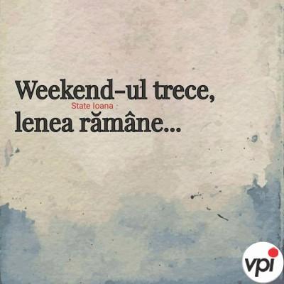 Weekend-ul trece...