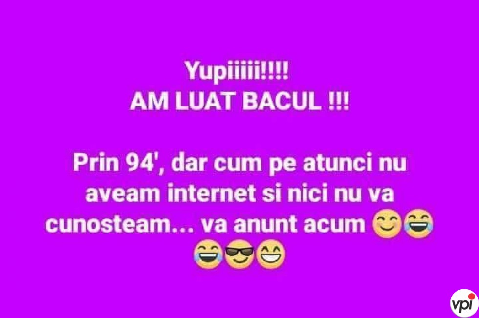 Am luat bacul!