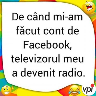 De când am Facebook