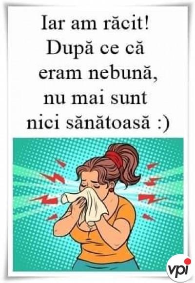 Iar am răcit!