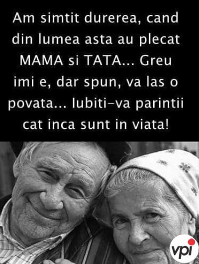 Iubiți-vă părinții cât sunt în viață!