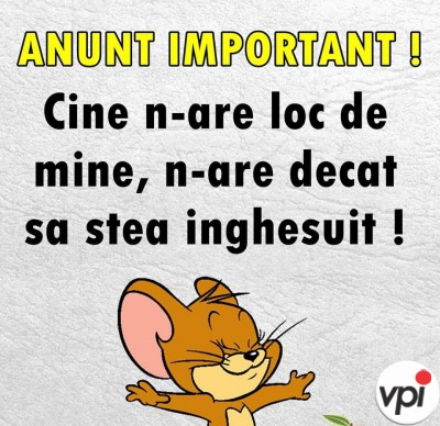Cine n-are loc de mine