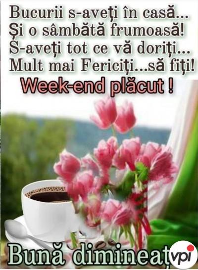 Bună dimineața! Weekend plăcut!