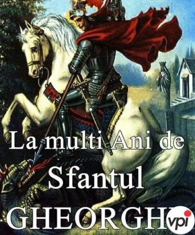 La mulți ani de Sf Gheorghe!