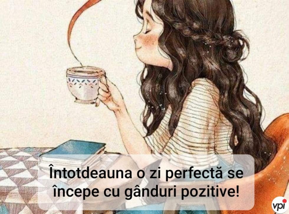 O zi perfectă se începe cu gânduri pozitive