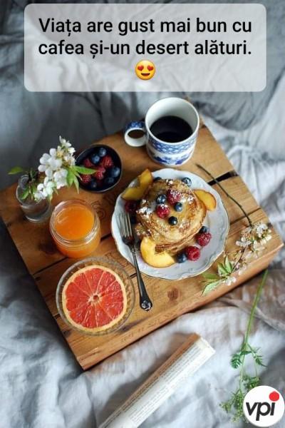 Viața are gust mai bun cu cafea și-un desert alături.