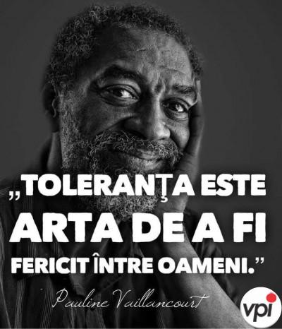 Toleranța este arta de a fi fericit